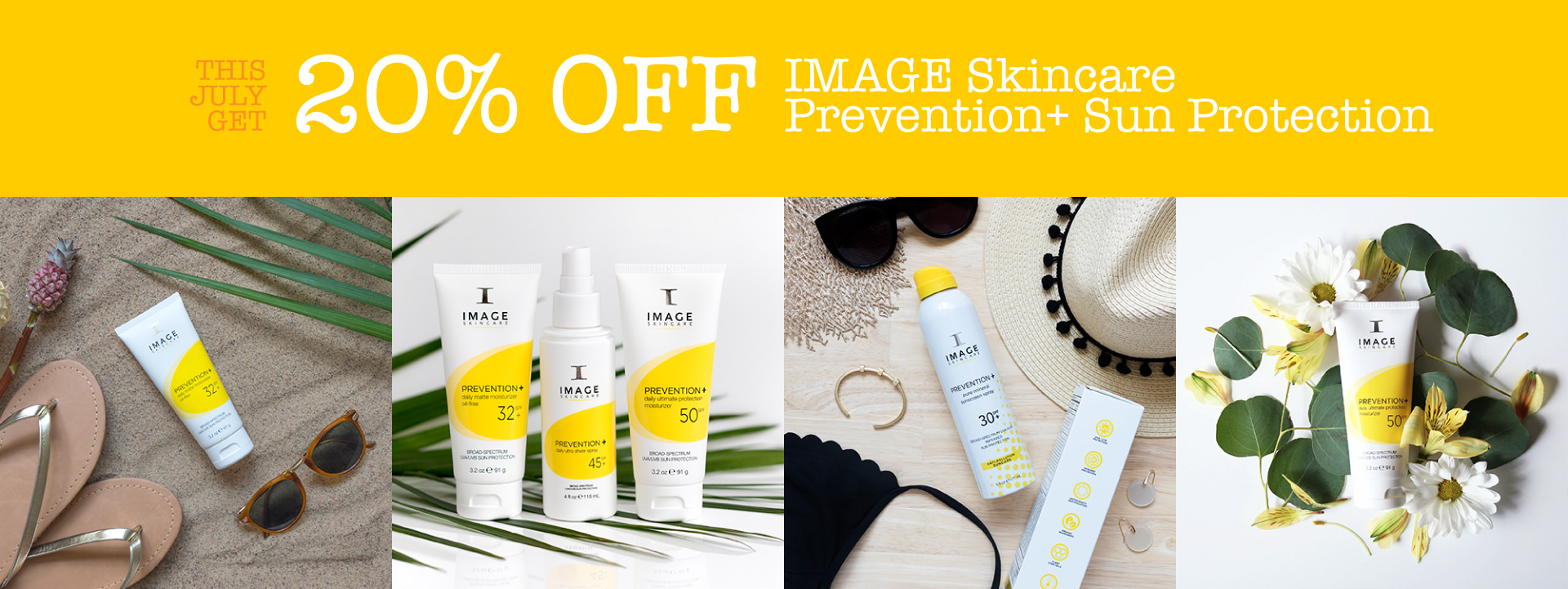 JULY ONLY: 20% OFF all IMAGE Skincare Prevention+ Sun Protection